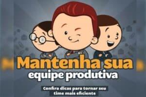 DICAS ILUSTRADAS DE COMO MELHORAR A PRODUTIVIDADE DA EQUIPE